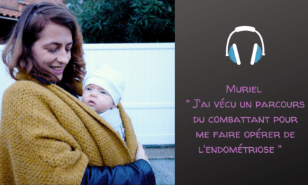 Muriel et son combat contre l'endométriose