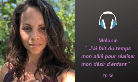 Mélanie :  cheminer sereinement vers la maternité