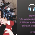 Sophie et son bébé miracle à 45 ans